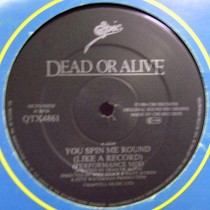 DEAD OR ALIVE : YOU SPIN ME ROUND (LIKE A RECORD)