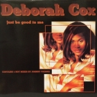 DEBORAH COX : JUST BE GOOD TO ME  / CALL ME