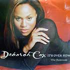 DEBORAH COX : IT'S OVER NOW  (THE REMIXES)