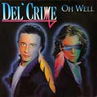 DEL'CRIME : OH WELL  / LIVIN' IN A FANTASY