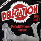 DELEGATION : PUT A LITTLE LOVE ON ME  / YOU AND I