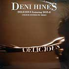 DENI HINES  ft. DON-E : DELICIOUS  (COLOUR SYSTEM INC MIXES)