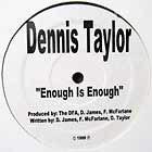 DENNIS TAYLOR : ENOUGH IS ENOUGH