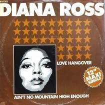 DIANA ROSS : LOVE HANGOVER  / AIN'T NO MOUNTAIN HIGH ENOUGH
