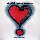 DIGITAL UNDERGROUND : WUSSUP WIT THE LUV