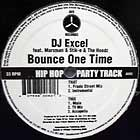 DJ EXCEL  ft. STIK-E & THE HOODZ : BOUNCE ONE TIME