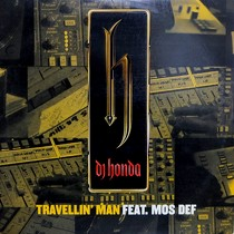 DJ HONDA  ft. MOS DEF : TRAVELLIN' MAN