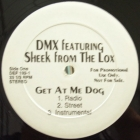 DMX  ft. SHEEK FROM THE LOX : GET AT ME DOG