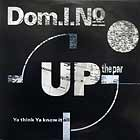 DOM.I.NO : UP THE PAR