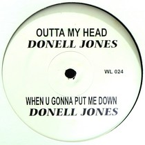 DONELL JONES : OUTTA MY HEAD  / WHEN U GONNA PUT ME DOWN