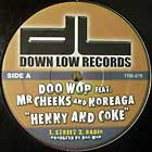 DOO WOP  ft. MR. CHEEKS AND NOREAGA : HENNY AND COKE