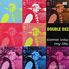 DOUBLE DEE : COME INTO MY LIFE