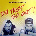 DOUBLE IMPACT : DU TUST SO GUT !