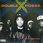 DOUBLE X POSSE : PUT YA BOOTS ON