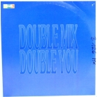 DOUBLE YOU : DOUBLE MIX