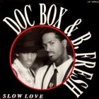 DOC BOX & B. FRESH : SLOW LOVE