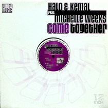 HALO & KEMAL  ft. MICHELLE WEEKS : COME TOGETHER