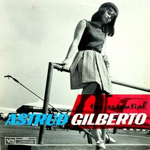 ASTRUD GILBERTO : THE ESSENTIAL ASTRUD GILBERTO