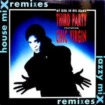 THIRD PARTY  ft. CHIC VIRGIN : MY GIRL IN HIS JEANS  (REMIXES)