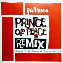 GALLIANO : PRINCE OF PEACE  (REMIX)