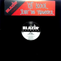 DJ KOOL : JUST BE THANKFUL