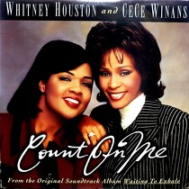 WHITNEY HOUSTON  AND CECE WINANS : COUNT ON ME