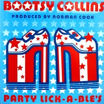 BOOTSY COLLINS : PARTY LICK-A-BLE'S