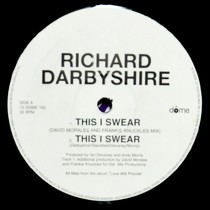 RICHARD DARBYSHIRE : THIS I SWEAR  / WHEREVER LOVE IS FOUND