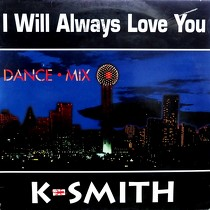 KIRK SMITH  (K-SMITH) : I WILL ALWAYS LOVE YOU  / K-SMITH'S JAM