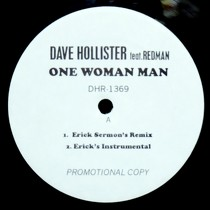DAVE HOLLISTER  ft. REDMAN : ONE WOMAN MAN  (ERICK SERMON'S REMIX)