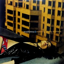 MADONNA : NOTHING REALLY MATTERS