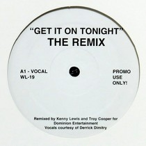 DERRICK DIMITRY : GET IT ON TONIGHT  (THE REMIX)