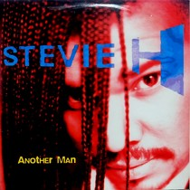 STEVIE H : ANOTHER MAN
