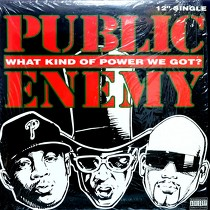 PUBLIC ENEMY : WHAT KIND OF POWER WE GOT?