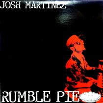 JOSH MARTINEZ : RUMBLE PIE  / NIGHTMARES
