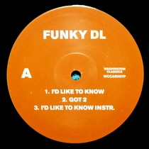 FUNKY DL : I'D LIKE TO KNOW
