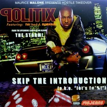 "POLITIX  ft. TAI AND J. DURHAM : SKIP THE INTRODUCTION [A.K.A. ""LET'S ..."