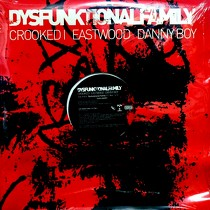 CROOKED I  , EASTWOOD, DANNY BOY : DYSFUNKTIONAL FAMILY