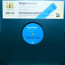 WAGON COOKIN' : EVERY DAY LIFE  (REMIXES)