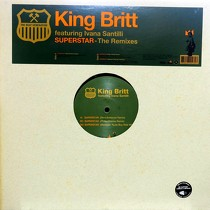 KING BRITT  ft. IVANA SANTILLI : SUPERSTAR  (THE REMIXES)