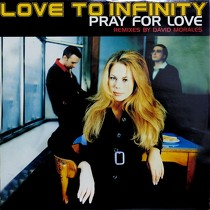 LOVE TO INFINITY : PRAY FOR LOVE  (REMIXES)