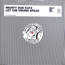 MIGHTY DUB KATZ : LET THE DRUMS SPEAK