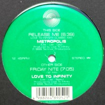 METROPOLIS  / LOVE TO INFINITY : RELEASE ME  / FRIDAY NITE