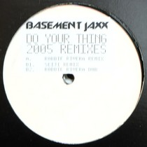 BASEMENT JAXX : DO YOUR THING  (2005 REMIXES)