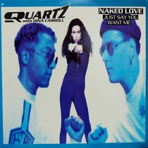 QUARTZ  with DINA CARROLL : NAKED LOVE (JUST SAY YOU WANT ME)