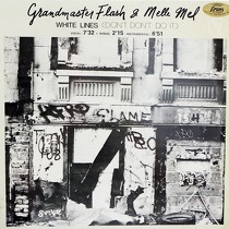 GRANDMASTER FLASH  & MELLE MEL : WHITE LINES (DON'T DO IT)