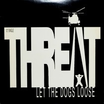 THREAT : LET THE DOGS LOOSE