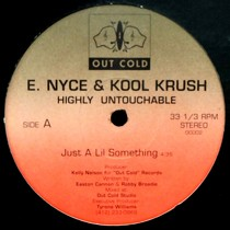 E. NYCE & KOOL KRUSH : JUST A LIL SOMETHING  / STREET POETRY