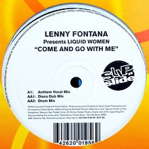 LENNY FONTANA  presents LIQUID WOMAN : COME AND GO WITH ME