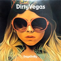 DIRTY VEGAS : DAYS GO BY